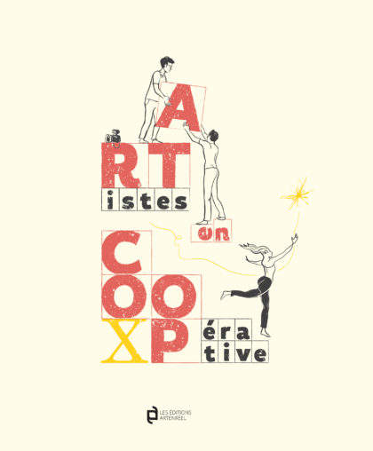 «Artistes en coopérative» : un livre pour les 10 ans d'Artenréel